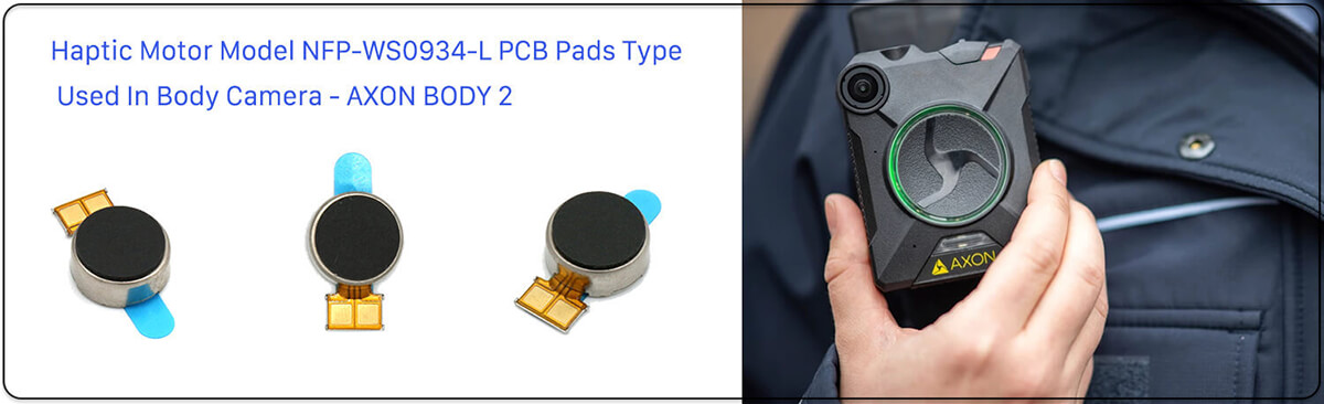 9mm-Haptic-Motors-With-PCB-Pads-Type-Used-In-Janus-Body-Camera-AXON-BODY-2-as-vibration-alert